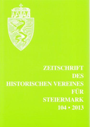 Zeitschrift 104 2013 375x530 - Zeitschrift des Historischen Vereines für Steiermark 104, 2013